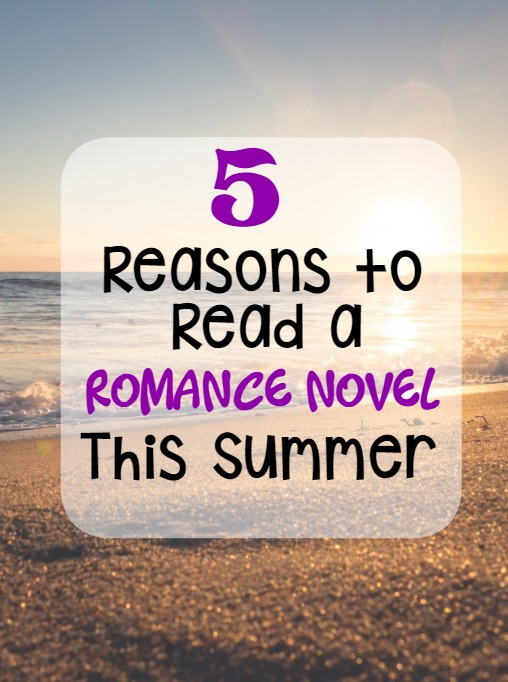 5-Reasons-to-Read-a-Romance-Novel-This-Summer